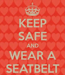 Keep safe and wear a seatbelt